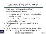 ignorant surgery cont d