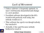 lack of movement