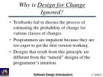 why is design for change ignored