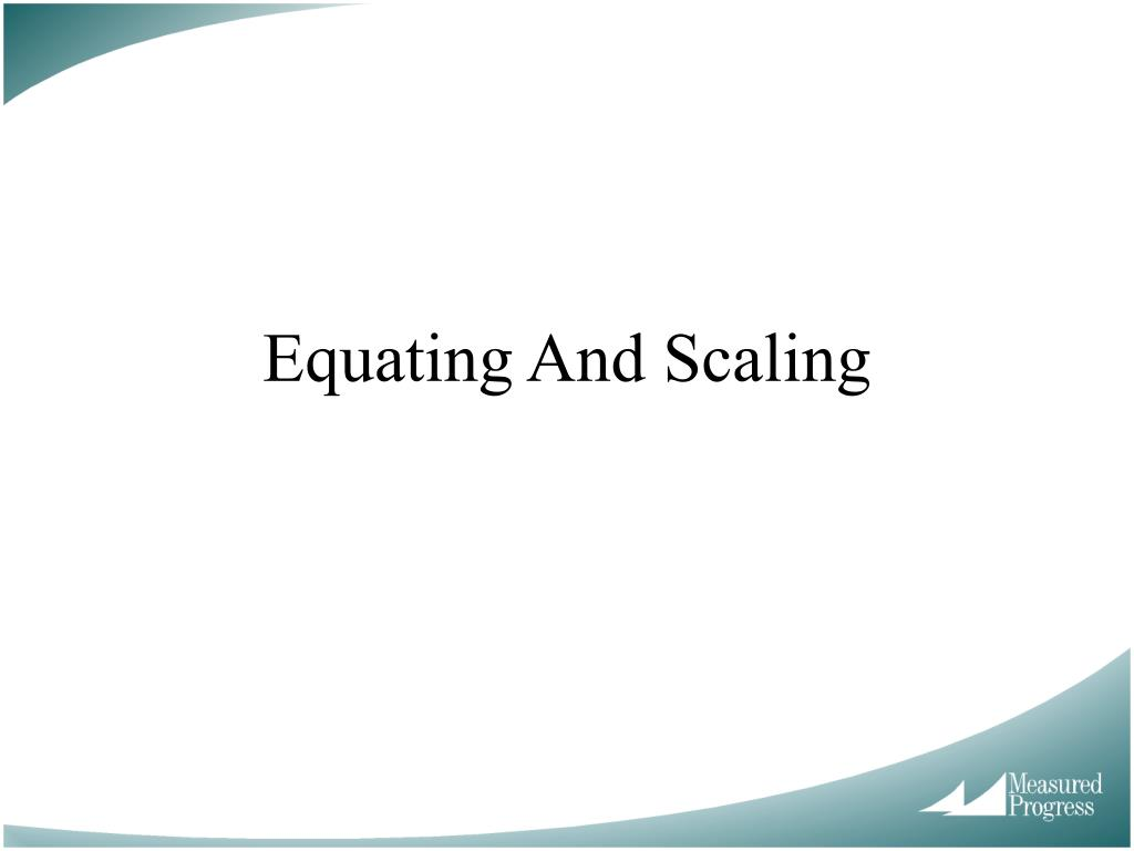 equating and scaling l.