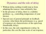 dynamics and the role of delay