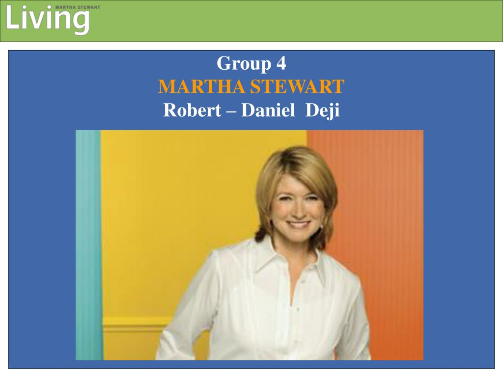 group 4 martha stewart robert daniel deji l.