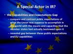 a special actor in ir
