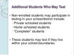 additional students who may test