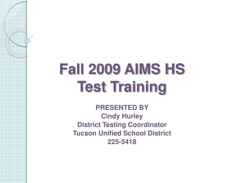 presented by cindy hurley district testing coordinator tucson unified school district 225 5418 l.