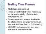 testing time frames