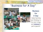 business for a day