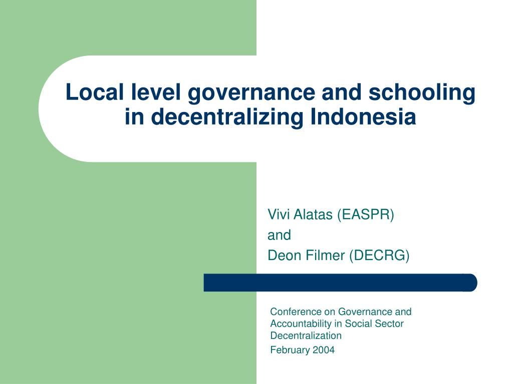 local level governance and schooling in decentralizing indonesia l.