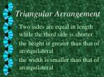 triangular arrangement10