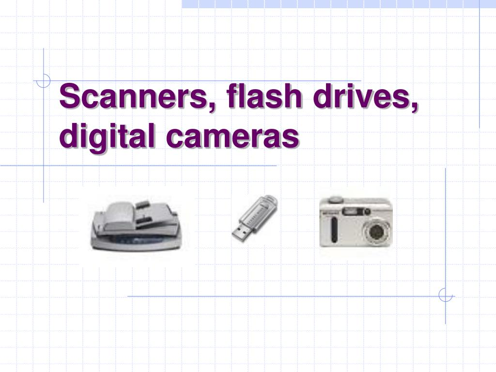 scanners flash drives digital cameras l.