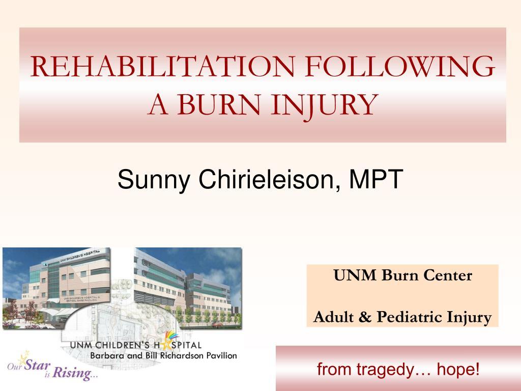 rehabilitation following a burn injury l.