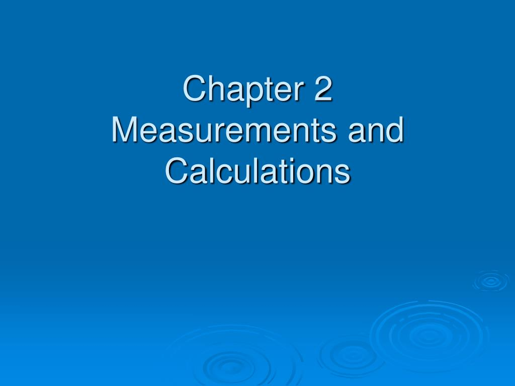 chapter 2 measurements and calculations l.