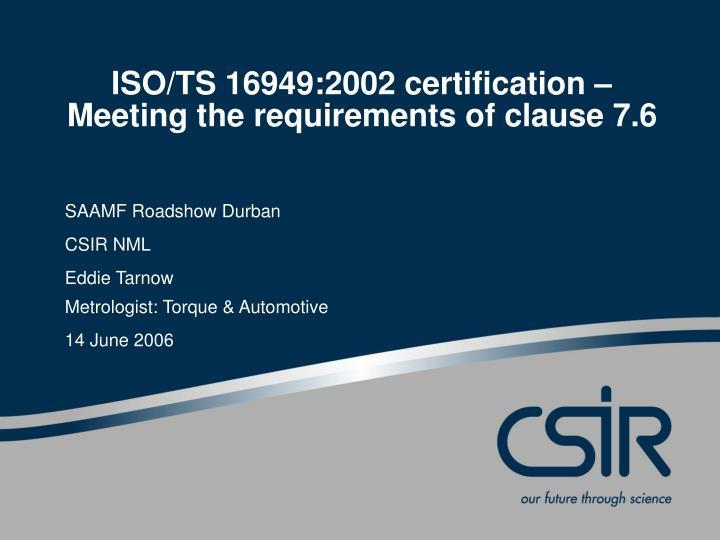 iso ts 16949 2002 certification meeting the requirements of clause 7 6 n.