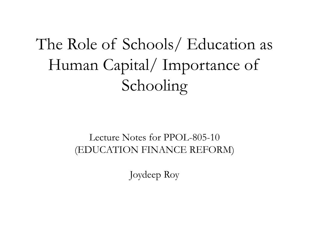 the role of schools education as human capital importance of schooling l.