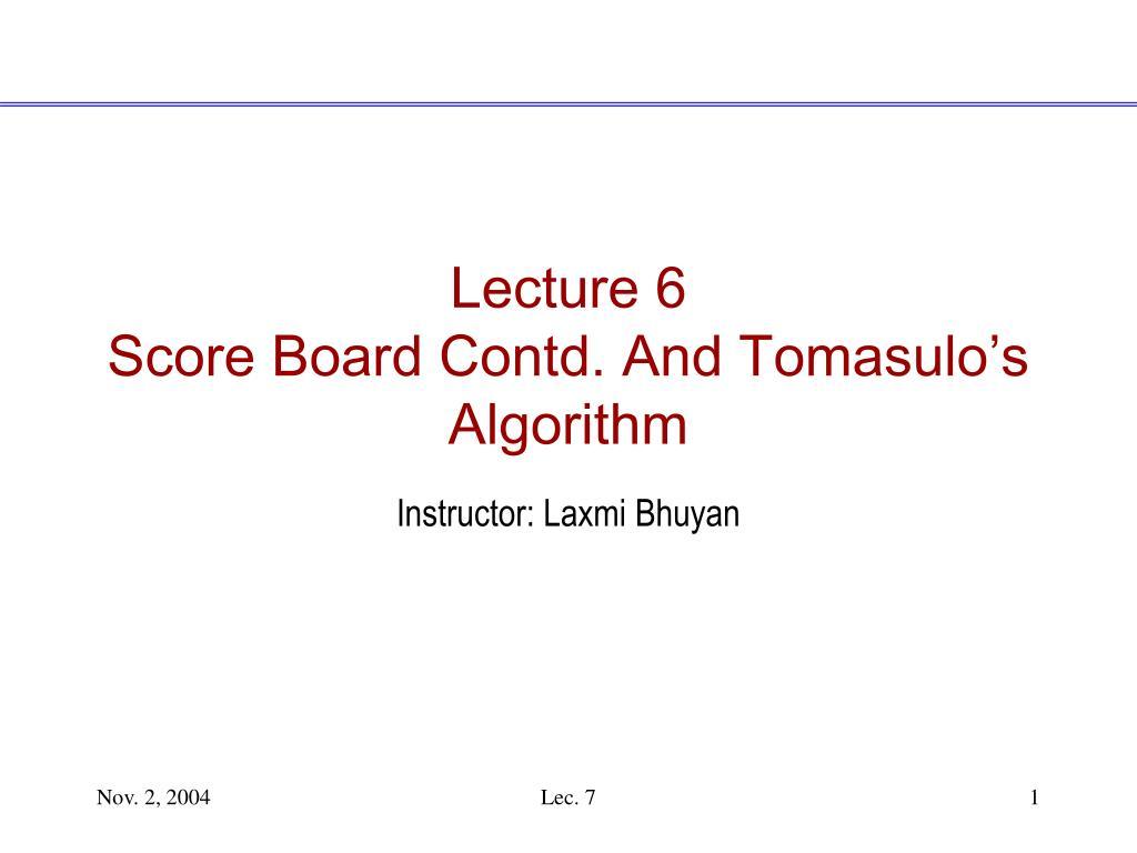 lecture 6 score board contd and tomasulo s algorithm l.