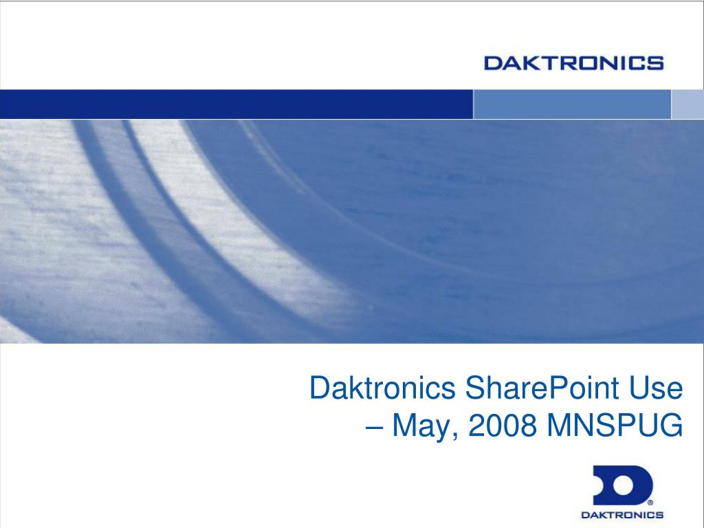daktronics sharepoint use may 2008 mnspug l.