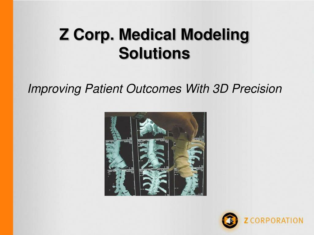 z corp medical modeling solutions improving patient outcomes with 3d precision l.
