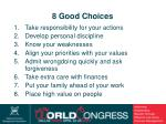 8 good choices