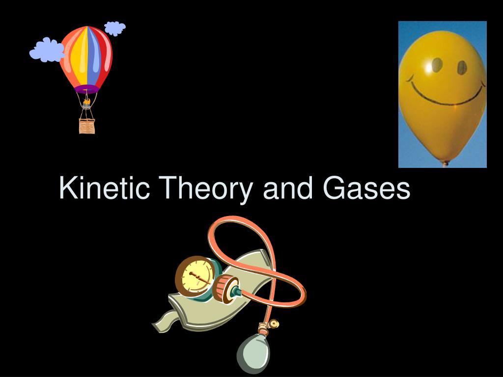 kinetic theory and gases l.