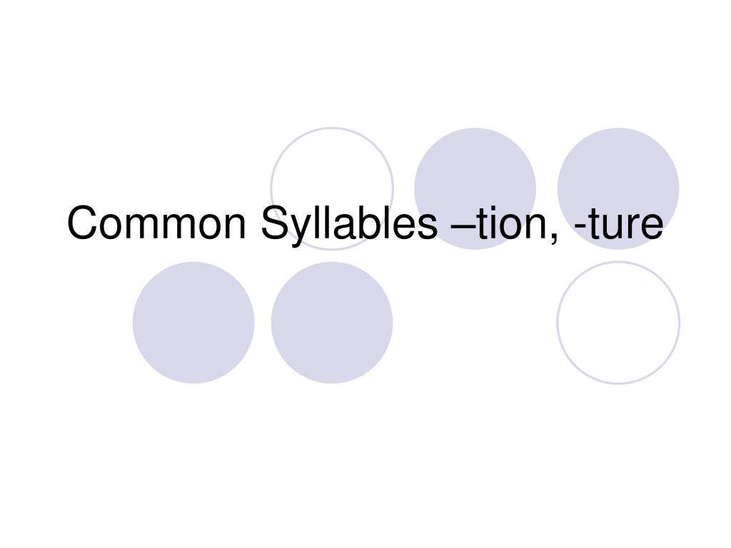 common syllables tion ture l.