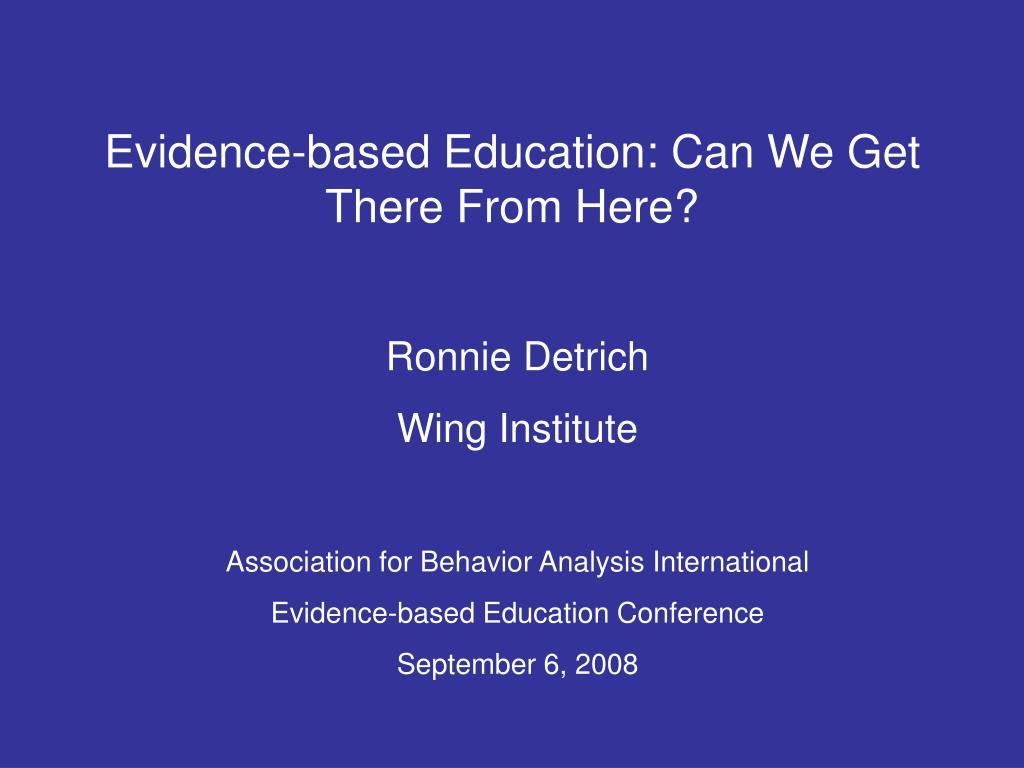 evidence based education can we get there from here l.