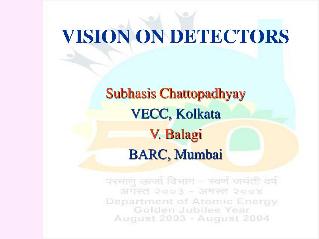 vision on detectors l.