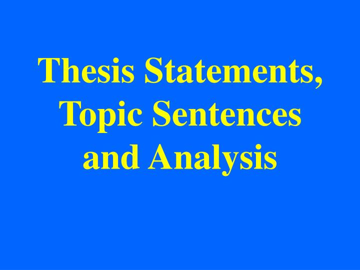 thesis statements topic sentences and analysis n.