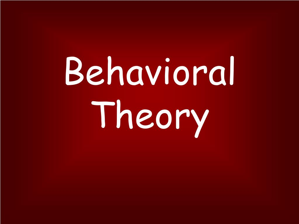 behavioral theory l.