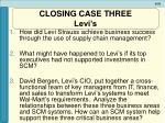 closing case three levi s