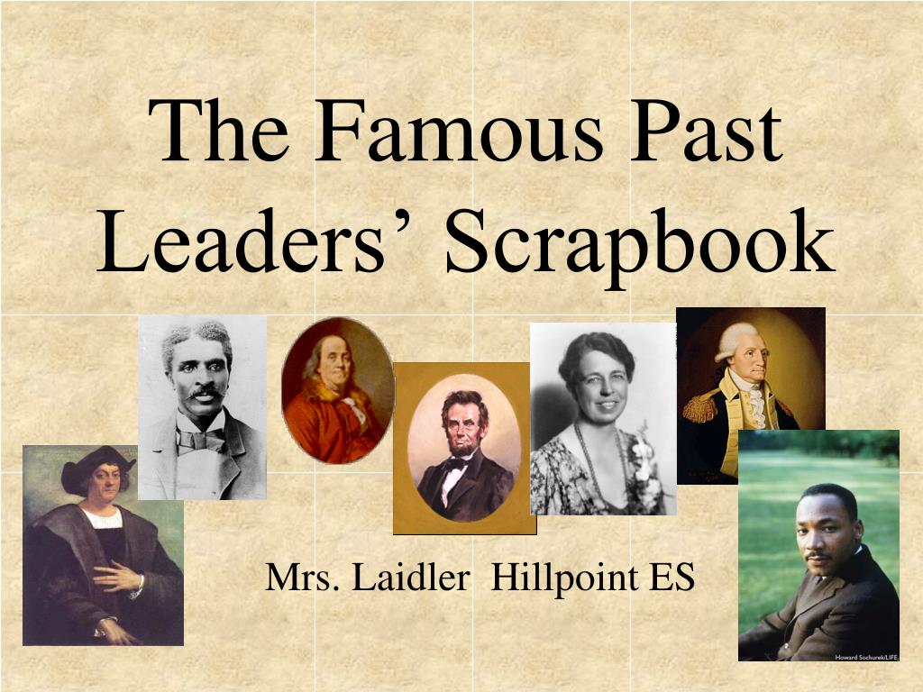 the famous past leaders scrapbook l.