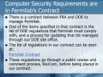 computer security requirements are in fermilab s contract