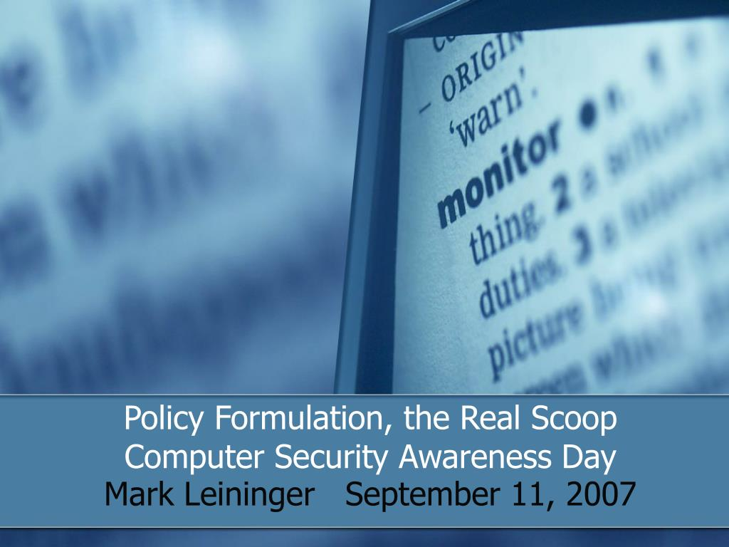 policy formulation the real scoop computer security awareness day l.