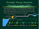 example energy equation pressure at pump outlet