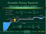 example energy equation pressure at pump outlet40