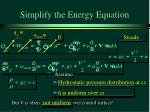 simplify the energy equation