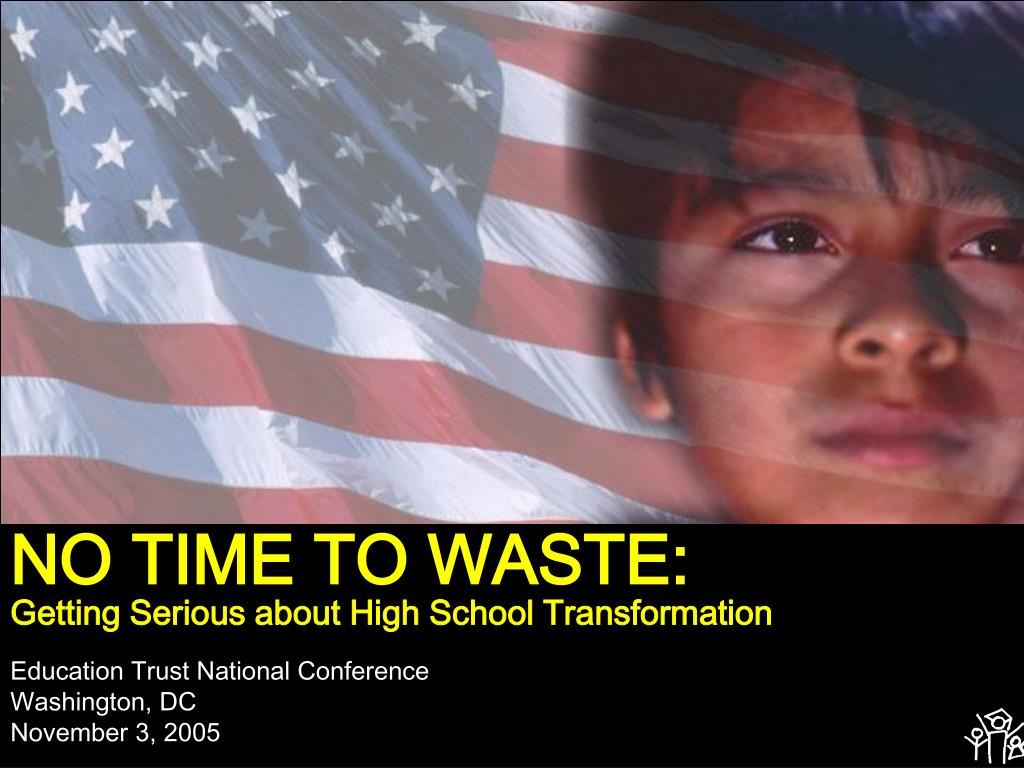 no time to waste getting serious about high school transformation l.