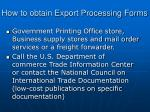 how to obtain export processing forms