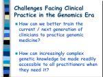 challenges facing clinical practice in the genomics era