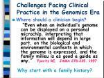 challenges facing clinical practice in the genomics era4