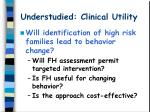 understudied clinical utility