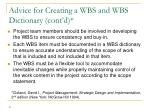 advice for creating a wbs and wbs dictionary cont d