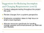 suggestions for reducing incomplete and changing requirements cont d