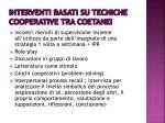 interventi basati su tecniche cooperative tra coetanei