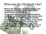 what was the old south like