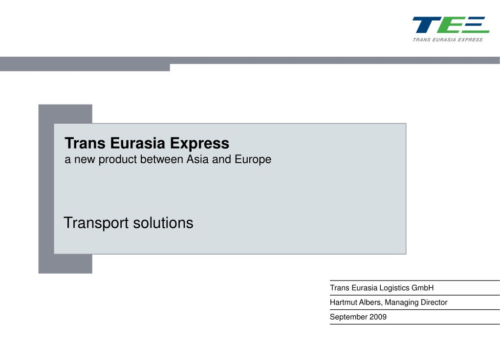 trans eurasia express a new product between asia and europe l.