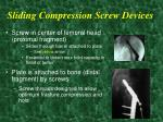 sliding compression screw devices