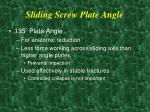 sliding screw plate angle