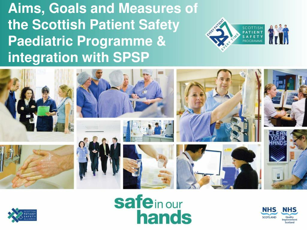 aims goals and measures of the scottish patient safety paediatric programme integration with spsp l.