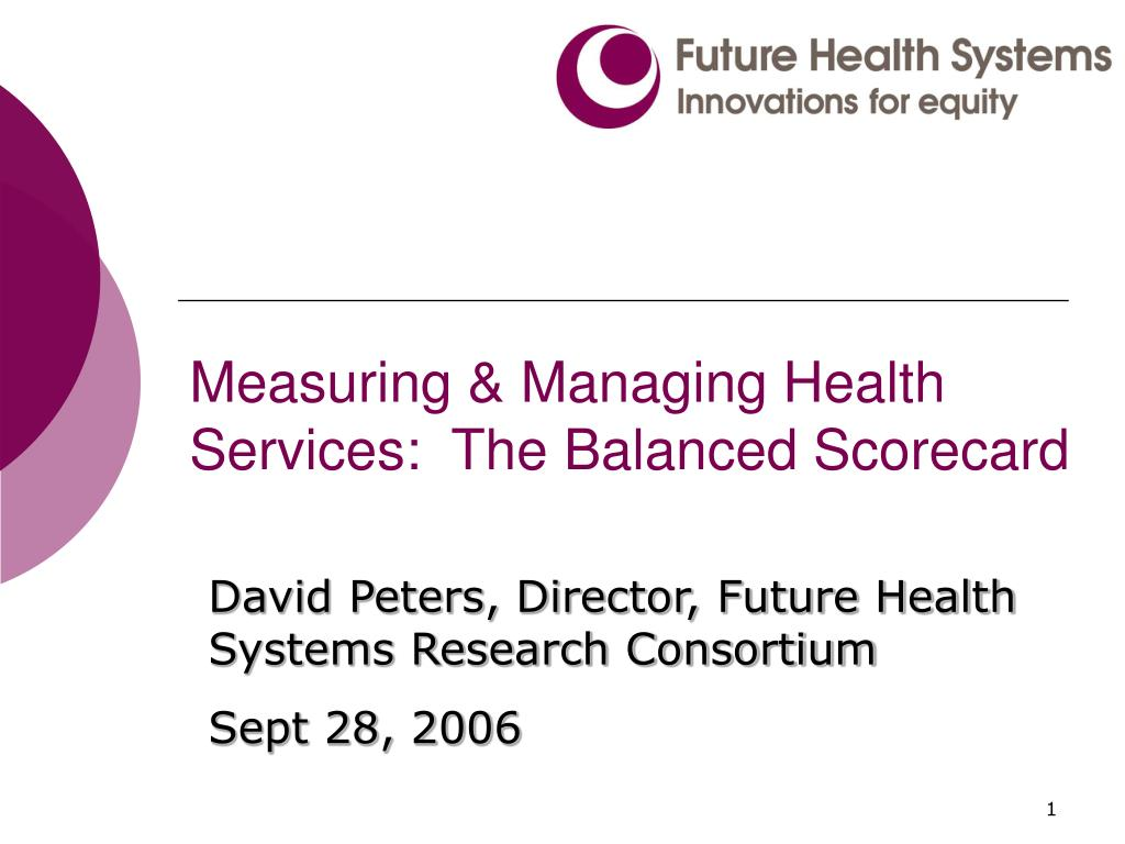 measuring managing health services the balanced scorecard l.