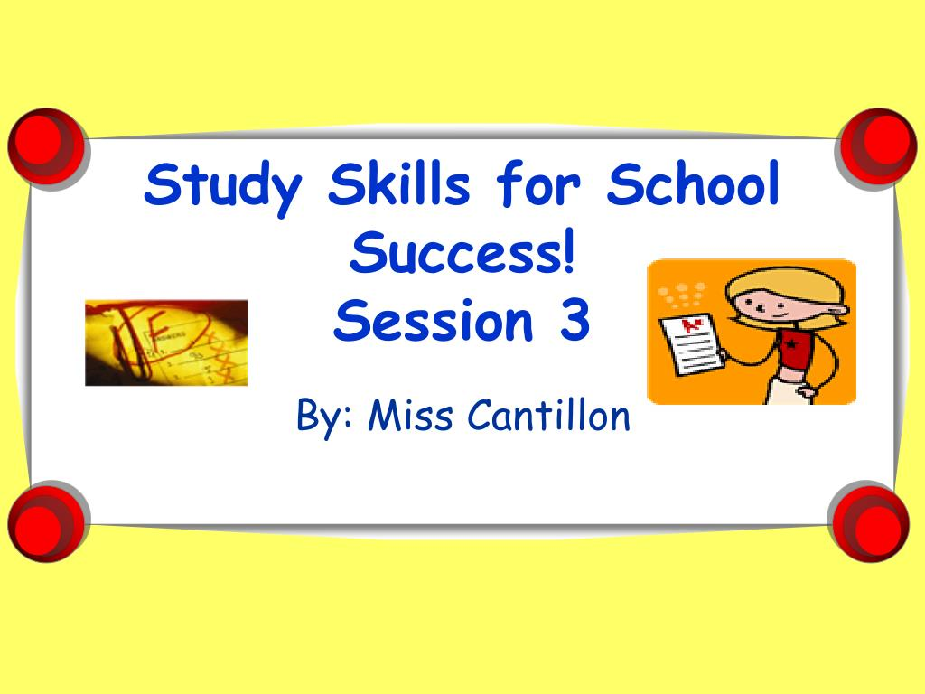 study skills for school success session 3 l.